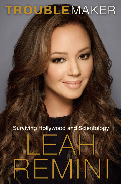 leah remini troublemaker book cover